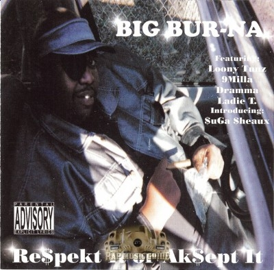 Big Bur-na - Respekt It Or Aksept It