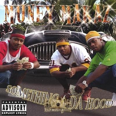 Muney Makaz - Something 4 Da Hood