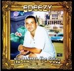 Edeezy - No Matter The Odds