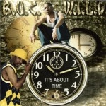 B.U.C.W.I.L.D. - It's About Time