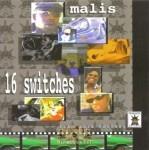 Malis - 16 Switches