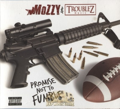 Mozzy & Troublez - Promise Not To Fumble