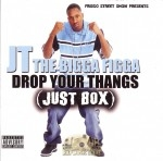 JT The Bigga Figga - Drop Them Thangs