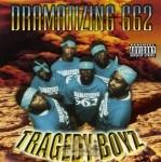 Tragedy Boyz - Dramatizing 662