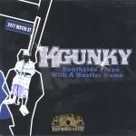 K-Gunky - Southside Playa With A Hustler Name