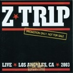 Z-Trip - Live Los Angeles, CA 2003