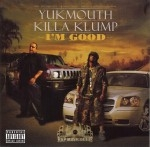 Yukmouth, Killa Klump - I'm Good
