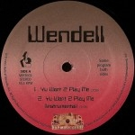 Wendell - Yu Want 2 Play Me