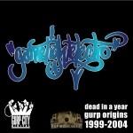 Origins of Gurp - Songs from 1999-2004