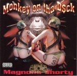 Magnolia Shorty - Monkey On Tha D$ck