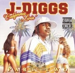 J-Diggs - California Livin' Part 2