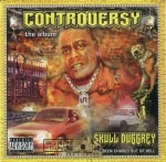 Skull Duggrey - Controversy The Album
