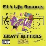 Various Artists - Fit 4 Life Records Presents Da Heavy Hitters