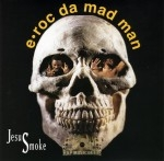 E-Roc Da Mad Man - Jesus Smoke