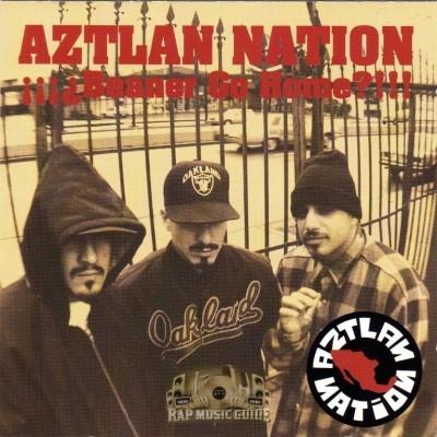 Aztlan Nation - Beaner Go Home