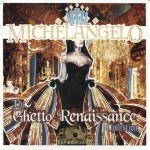 Michelangelo - The Ghetto Renaissance Collection