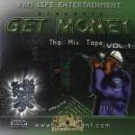 Fam Life Entertainment Presents - Get Money: Tha Mix Tape Vol. 1