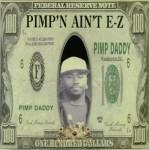 Pimp Daddy - Pimp'n Ain't E-Z