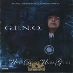 G.E.N.O. - Unda Dogg Unda Godd
