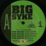 Big Syke - High Dollaz / Big Syke Daddy