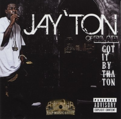 Jay'Ton - Got It By The Ton