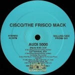 Cisco The Frisco Mack - Audi 5000