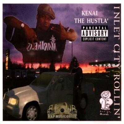 Kenai The Hustla' - Inlet City Rollin