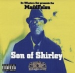 Madd Felon - Son Of Shirley