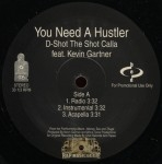 D-Shot - You Need A Hustler/Money On My Mind