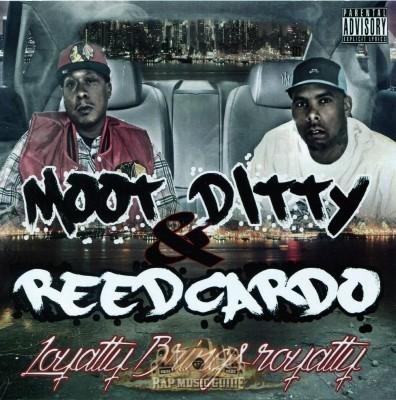 Moot Ditty & Reedcardo - Loyalty Brings Royalty