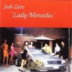 Sub Zero - Lady Mercedes
