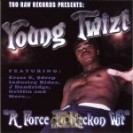 Young Twizt - A Force To Reckon Wit