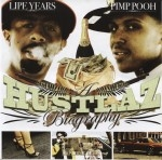 Lipe Years & Pimp Pooh - A Hustlaz Biography