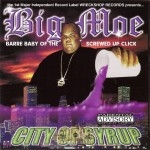 Big Moe - City Of Syrup
