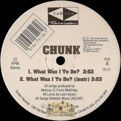Chunk - What Waz I To Do? / On The Way To Heaven
