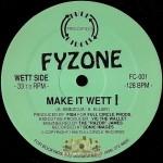 Fyzone - Make It Wett / Get Off