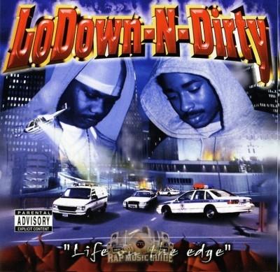 LoDown-N-Dirty - Life On The Edge