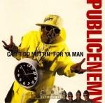 Public Enemy - Can't Do Nuttin' For Ya Man