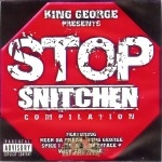 King George Presents - Stop Snitchen Compilation