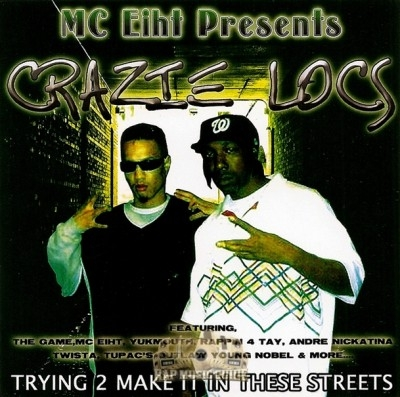 Crazie Locs - Trying 2 Make It In These Streets