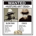 Slow Pain & Cisco - Hustling Ain't Dead