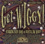 So Quick Entertainment Presents - Get Wiggy