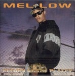 Mel-Low - Return Of The Playa