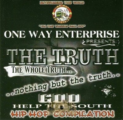 One Way Enterprise Presents - The Truth The Whole Truth... Nothing But The Truth... God Help The South