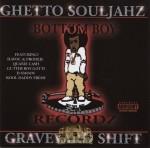 Ghetto Souljahz - Graveyard Shift