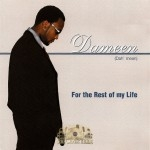Dameen - For The Rest Of My Life