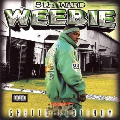5th Ward Weebie - Ghetto Platinum