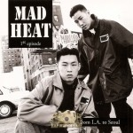 Mad Heat - From L.A. to Seoul