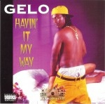 Gelo - Havin' It My Way