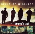 Souls Of Mischief - No Man's Land